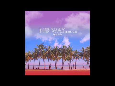 YuGyeom(GOT7)- No Way feat. G2 (Prod. Effn)