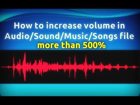 How to increase volume in audio/sound/music/songs file