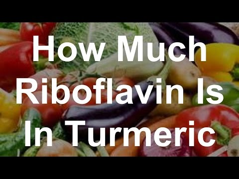 How Much Riboflavin Is In Turmeric?