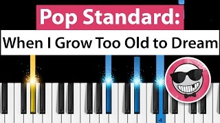 When I Grow Too Old to Dream - Piano Tutorial - How to play