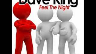 Dave King - Feel The Night (Pillboxx Remix)