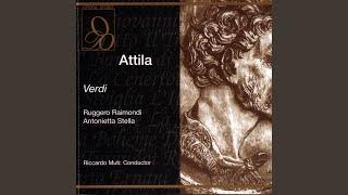 Verdi: Attila: Liberamente or piangi... Oh! Nel fuggente nuvolo (Act One)