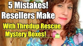 5 MISTAKES Resellers are Making! When Buying THREDUP Rescue / Mystery Boxes to Resell Online