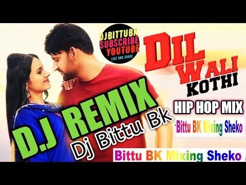 dil-wali-kothi-remix-ajay-hooda/dj-remix-dil-wali-kothe-dj-bittu-bk