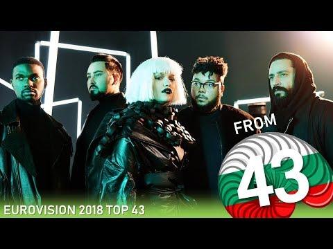 Eurovision Song Contest 2018 - MY TOP 43 BEFORE REHEARSALS (from Bulgaria)