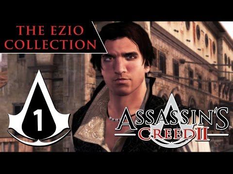 The Ezio Collection Assassin's Creed 2 - Episode 01 - EZIO AUDITORE - Let's Play Commenté FR