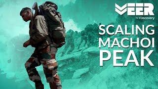 Climbing Machoi Peak Summit at 18000 Feet | High Altitude Warfare School E4P4 | Veer by Discovery