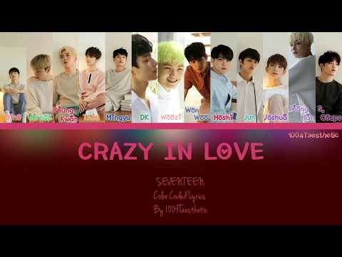 SEVENTEEN (세븐틴) - Crazy In Love Color Coded Han/Rom/Eng Lyrics