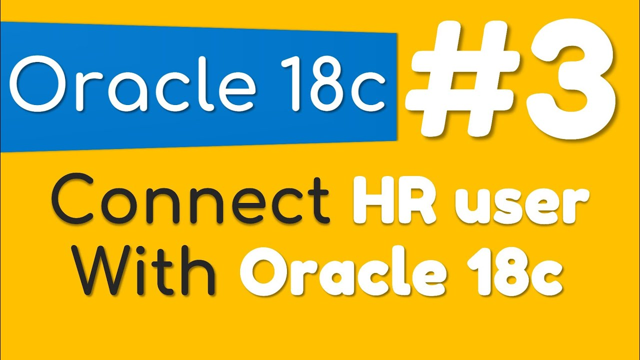 How To Connect With Sample Schema HR In Oracle Database 18c