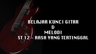 Belajar Gitar Melody (ST12 - Rasa Yang Tertinggal) | Intro