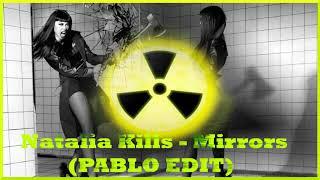 Natalia Kills - Mirrors (PABLO EDIT)