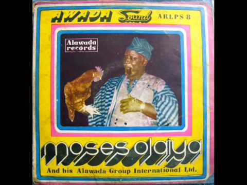 Moses Olaiya & his Alawada Group International Ltd - Akuko Oba (Audio)