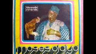 Moses Olaiya amp his Alawada Group International Ltd - Akuko Oba Audio