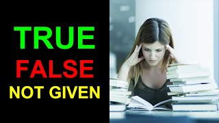 TRUE FALSE NOT GIVEN || AC IELTS READING