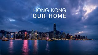 Hong Kong Our Home