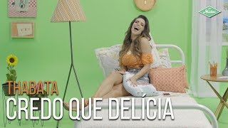 Thabata - Credo Que Delícia (Videoclipe Oficial)