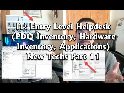 IT: Entry Level Helpdesk (PDQ Inventory, Hardware Inventory, Applications) New Techs Part 11
