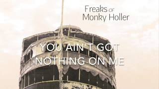 Freaks Of Monky Holler- You Ain't Got Nothing On Me (official Video My...)