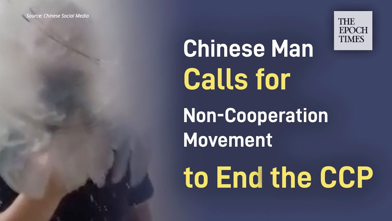 Chinese Man Calls For Non-Cooperation Movement to End the Chinese Communist Party