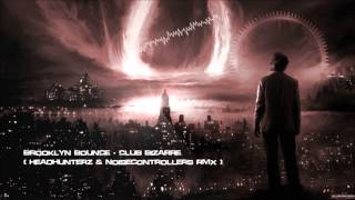 Brooklyn Bounce - Club Bizarre (Headhunterz & Noisecontrollers Rmx) [HQ Original]