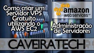 Como criar um servidor VPS gratuito (AWS - EC2 Instance)