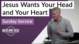 Jesus Wants Your Head and Your Heart - Richard Powell - 2nd May 2021 - MRC Live