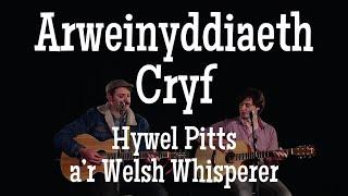 HyWelsh: Arweinyddiaeth Cryf –cân gan Hywel Pitts a'r Welsh Whisperer