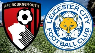 PREMIER LEAGUE Bournemouth vs Leicester City