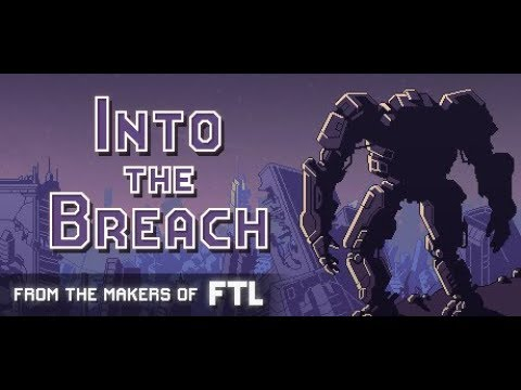 Into the Breach -- Part 1 [A Strategy Game from the Makers o