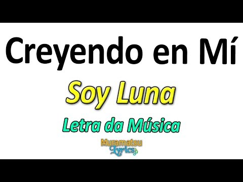 Elenco de Soy Luna - Creyendo en Mí - Letra