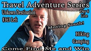Live Travel Adventure Series Day 6 Move South!