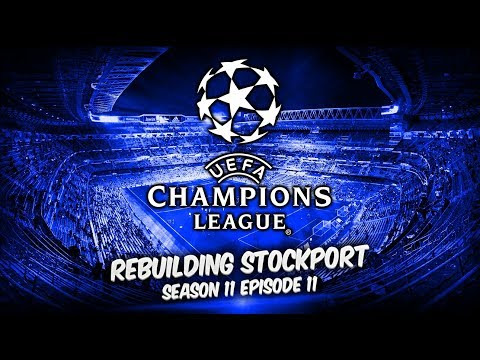 Rebuilding Stockport County - S11-E11 The Champions League Final! | Football Manager 2019