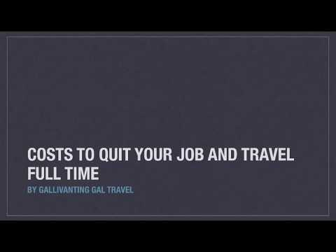 Costs to Quit Your Job and Travel Full Time / Work as a Digital Nomad