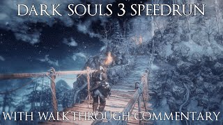 Dark Souls 3 Speedrun in 1:16.44 (All Bosses) with Walkthrough Commentary