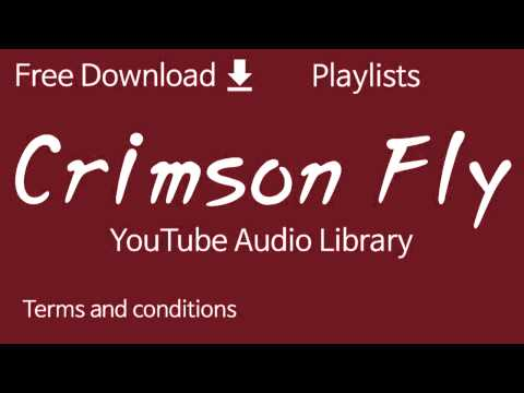Crimson Fly | YouTube Audio Library