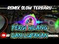 Pergi Hilang Dan Lupakan Remix Slow Full Bass Dj Naya  Mp3 - Mp4 Download
