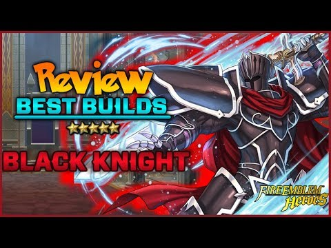 Black Knight: Unit Review and BEST Builds - Fire Emblem Heroes
