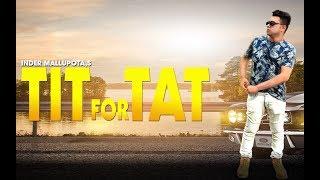 Latest Punjabi Songs 2018 | Tit For Tat | Inder Mallupota | DEV | New Punjabi Songs 2018