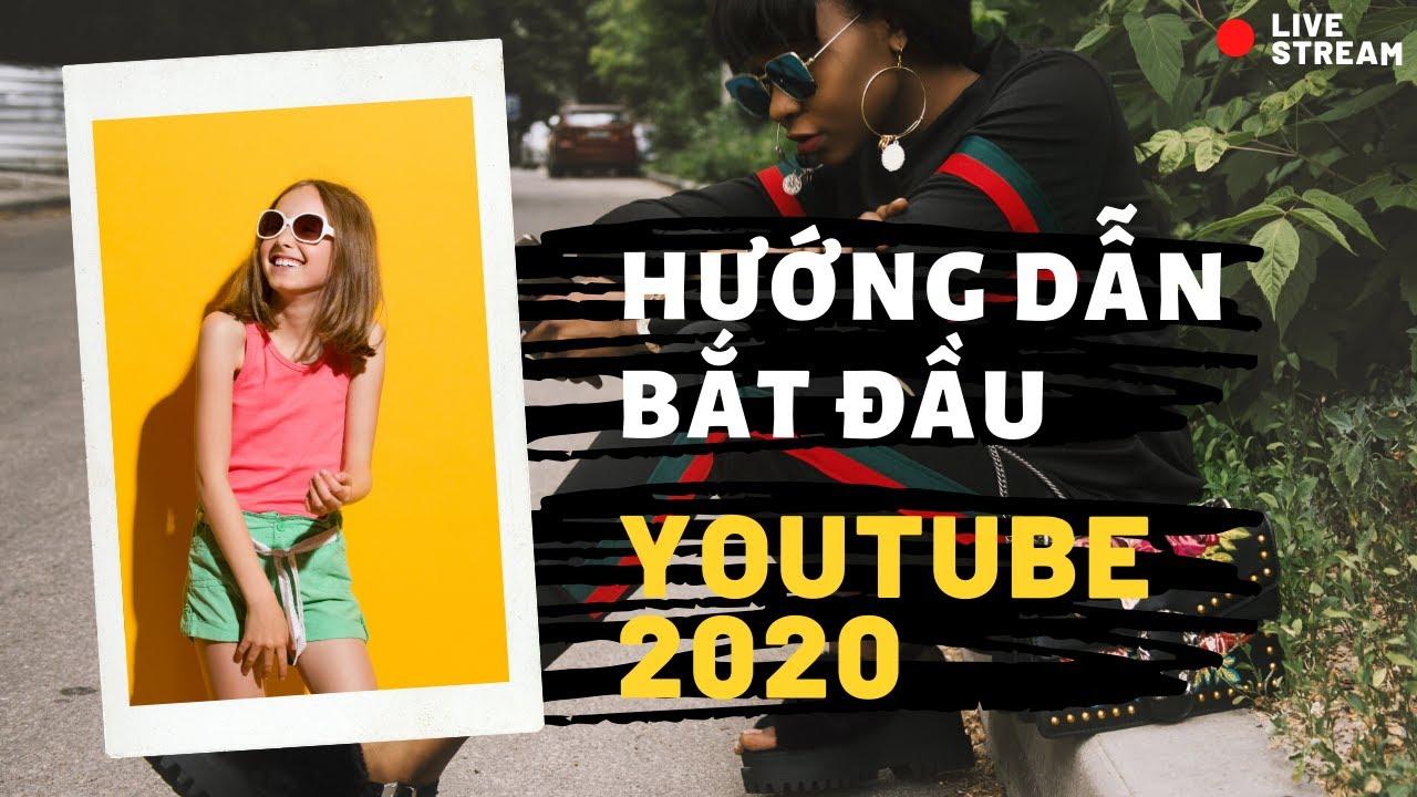 Hướng Dẫn Làm YouTube 2020 Dành Cho Người Mới Bắt Đầu ║ Social Media Marketing