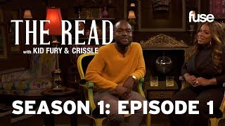 They Done Gave Us A TV Show | The Read with Kid Fury & Crissle: Season 1 Episode 1 (FULL) | Fuse