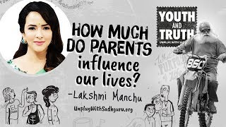 How much do parents influence our lives? Lakshmi Manchu Asks Sadhguru