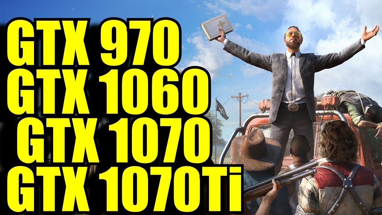 Far Cry 5 GTX 970 - GTX 1060 - GTX 1070 - GTX 1070 Ti | 1080p - 1440p | FPS  BENCHMARK COMPARISON