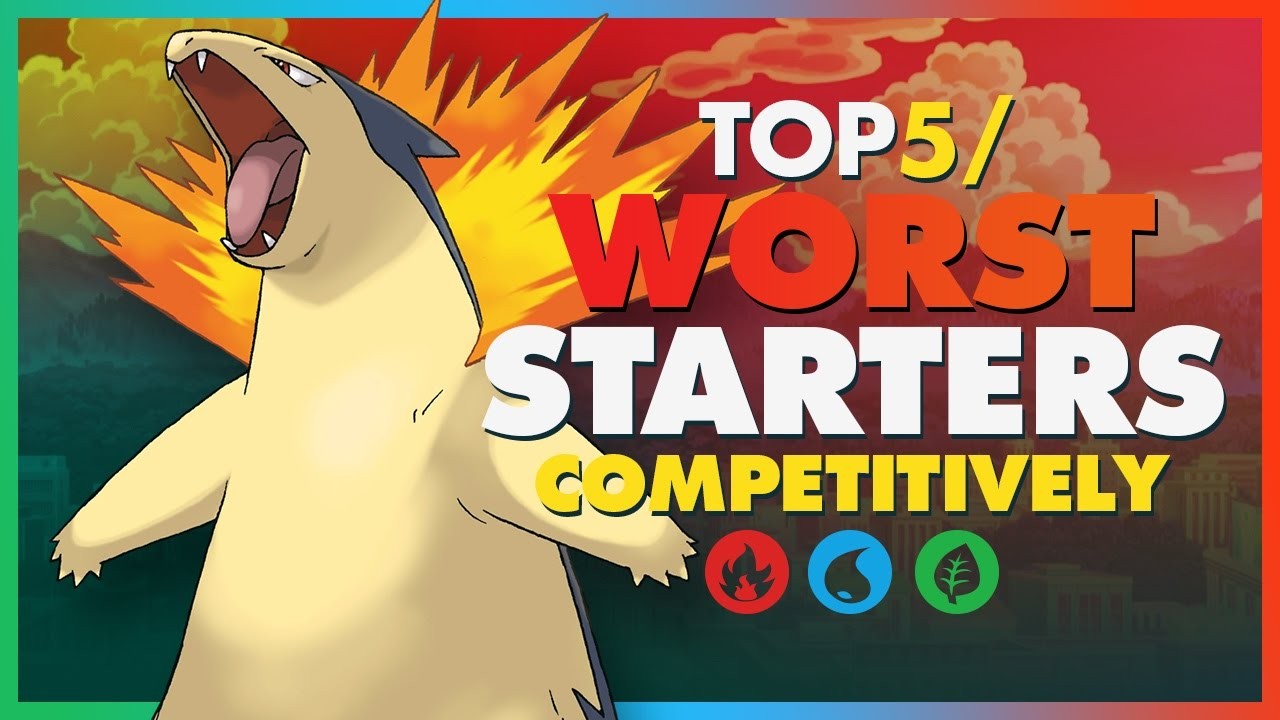 Top 5 Worst Starter Pokemon Competitively Ft Numbnexus -4973