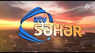 ATV səhər (31.07.2019)