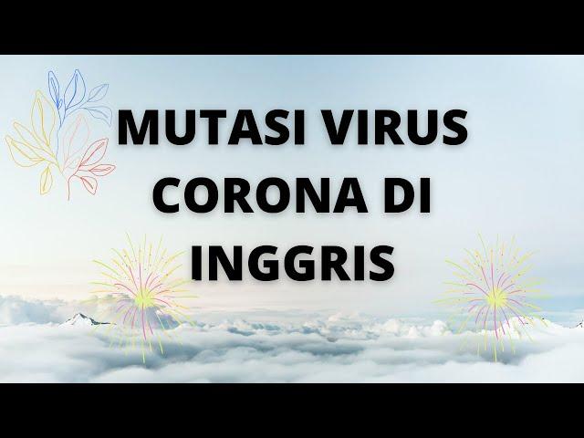 MUTASI VIRUS CORONA DI INGGRIS