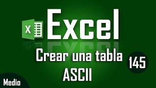 Como crear una tabla ASCII en Excel - Capítulo 145