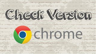 How to check Google Chrome version