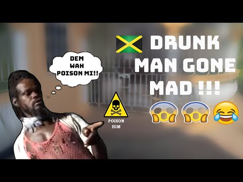 Drunk Man Gone Mad