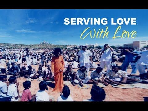 Serving Love with Love - Dina Dukhiyon Se Prem Karo - Sathya Sai Grama Seva