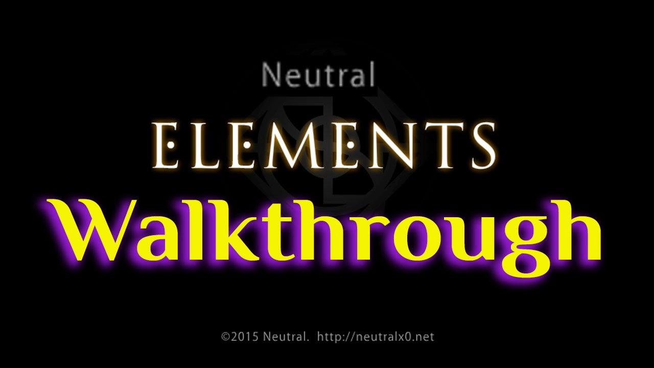 Neutral - Elements - Walkthrough - YouTube